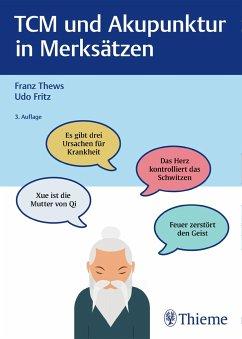 TCM und Akupunktur in Merksätzen - Thews, Franz; Fritz, Udo