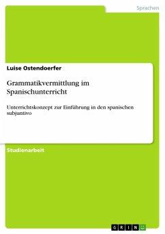 Grammatikvermittlung im Spanischunterricht (eBook, ePUB)