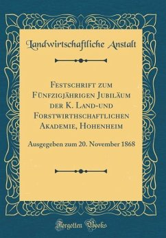 Festschrift zum Fünfzigjährigen Jubiläum der K....