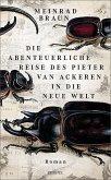 Die abenteuerliche Reise des Pieter van Ackeren in die neue Welt (Mängelexemplar)