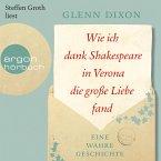 Wie ich dank Shakespeare in Verona die große Liebe fand - Eine wahre Geschichte (Gekürzte Lesung) (MP3-Download)
