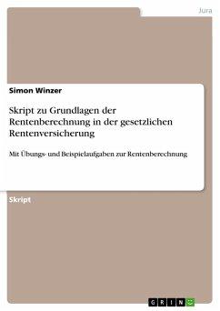 Skript zu Grundlagen der Rentenberechnung in der gesetzlichen Rentenversicherung (eBook, PDF)