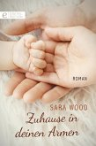 Zuhause in deinen Armen (eBook, ePUB)