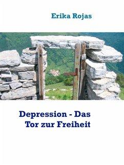 Depression - Das Tor zur Freiheit (eBook, ePUB)