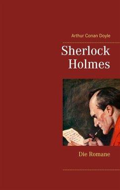 Sherlock Holmes - Die Romane (Gesamtausgabe mit über 100 Illustrationen) (eBook, ePUB) - Doyle, Arthur Conan