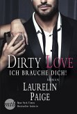 Ich brauche dich! / Dirty Love Bd.2 (eBook, ePUB)