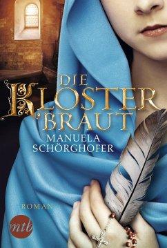 Die Klosterbraut (eBook, ePUB) - Schörghofer, Manuela