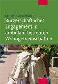 Bürgerschaftliches Engagement in ambulant betreuten Wohngemeinschaften (Mängelexemplar)