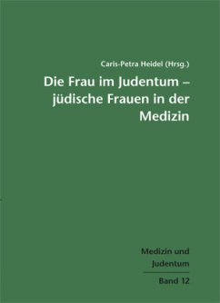 Die Frau im Judentum - Jüdische Frauen in der Medizin (Mängelexemplar)
