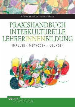 Praxishandbuch Interkulturelle LehrerInnenbildu...