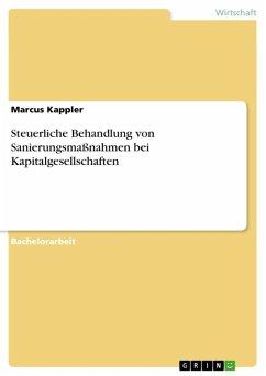 Steuerliche Behandlung von Sanierungsmaßnahmen bei Kapitalgesellschaften (eBook, ePUB)
