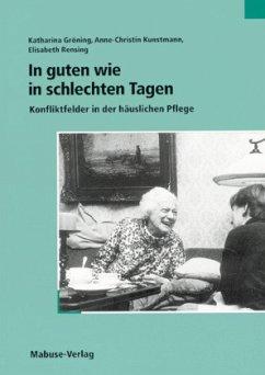 In guten wie in schlechten Tagen (Mängelexemplar) - Gröning, Katharina; Kunstmann, Anne-Christin; Rensing, Elisabeth