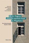 Mit der Diagnose 'chronisch psychisch krank' ins Pflegeheim? (Mängelexemplar)