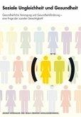 Soziale Ungleichheit und Gesundheit (Mängelexemplar)