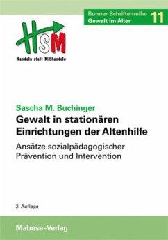 Gewalt in stationären Einrichtungen der Altenhilfe (Mängelexemplar) - Buchinger, Sascha M.