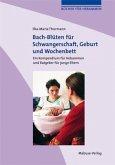 Bach-Blüten für Schwangerschaft, Geburt und Wochenbett (Mängelexemplar)