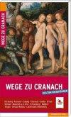 Wege zu Cranach (Mängelexemplar)