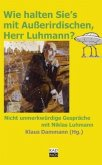 Wie halten Sie's mit Außerirdischen, Herr Luhmann? (Mängelexemplar)