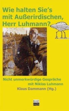 Wie halten Sie's mit Außerirdischen, Herr Luhmann? (Mängelexemplar) - Luhmann, Niklas