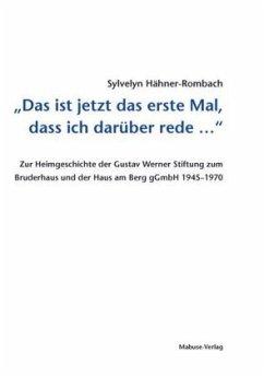 Das ist jetzt das erste Mal, dass ich darüber rede ... (Mängelexemplar) - Hähner-Rombach, Sylvelyn