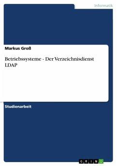 Betriebssysteme - Der Verzeichnisdienst LDAP (eBook, ePUB)