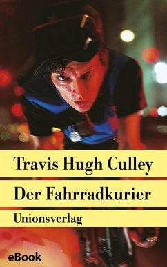 Der Fahrradkurier (eBook, ePUB) - Culley, Travis Hugh