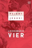 Feiert Jesus!, Liederbuch 4 - Ringbuch
