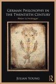 German Philosophy in the Twentieth Century