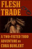 Flesh Trade (Two-Fisted Todd Adventures, #2) (eBook, ePUB)