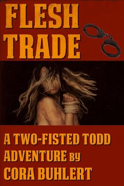 Flesh Trade (Two-Fisted Todd Adventures, #2) (eBook, ePUB) - Buhlert, Cora