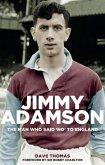Jimmy Adamson: The Man Who Said No to England