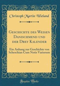 Geschichte des Weisen Danischmend und der Drey Kalender