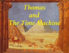 Thomas and The Time Machine (eBook, ePUB) - Benjamin, W H