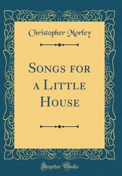 Songs for a Little House (Classic Reprint)
