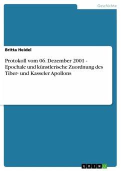 Protokoll vom 06. Dezember 2001 - Epochale und künstlerische Zuordnung des Tiber- und Kasseler Apollons (eBook, ePUB)