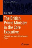 The British Prime Minister in the Core Executive