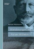 Wanderungen mit Kaiser Wilhelm II.