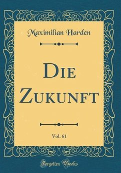 Die Zukunft, Vol. 61 (Classic Reprint)