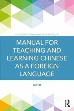 Manual for Teaching and Learning Chinese as a Foreign Language - Hu, Bo