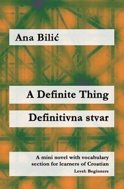 A Definite Thing / Definitivna stvar (eBook, ePUB) - Bilic, Ana