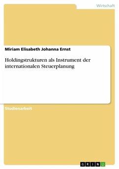 Holdingstrukturen als Instrument der internationalen Steuerplanung (eBook, ePUB)