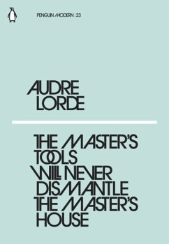 Master´s Tools Will Never Dismantle the Master´...