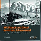Mit Dampf und Diesel durch den Schwarzwald