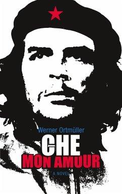 Che Mon Amour - Ortmüller, Werner