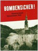 Bombensicher!