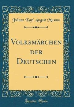 Volksmärchen der Deutschen (Classic Reprint)