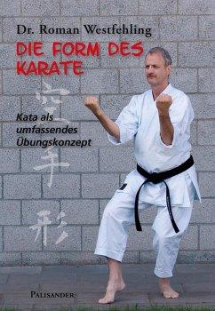 Die Form des Karate (eBook, ePUB) - Westfehling, Roman