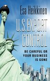U.S. Export Control: Be Careful or Your Business Will Be Gone