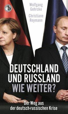 Deutschland und Russland - wie weiter? (Mängelexemplar) - Gehrcke, Wolgang; Reymann, Christiane