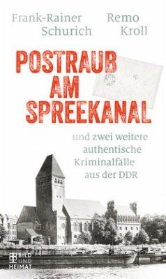 Postraub am Spreekanal (Mängelexemplar) - Schurich, Frank-Rainer; Kroll, Remo